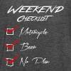 Weekend Checklist - #Motorcycle #Beer #No Plan | F - Frauen Tank Top von Bella