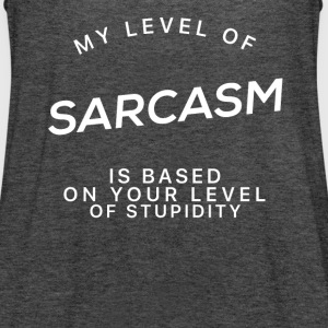 My Level Of Sarcasm - Sarcasm T-Shirt - Women's Tank Top by Bella
