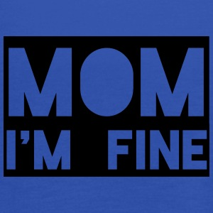mom im fine - Women's Tank Top by Bella