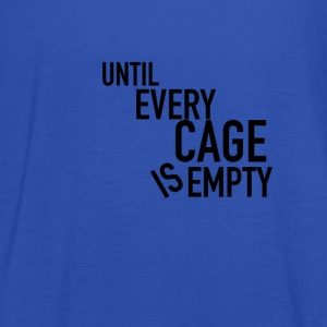 Until Every Cage is Empty - Women's Tank Top by Bella