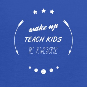 WAKE UP TEACH KIDS BE AWESOME Schule Shirt - Frauen Tank Top von Bella