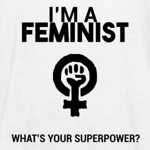 I am a feminist, what's your super power? - Women's Tank Top by Bella