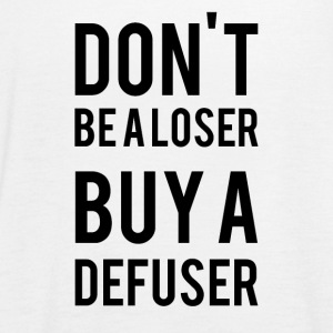 Don't Be A L*ser Buy A Defuser - Frauen Tank Top von Bella