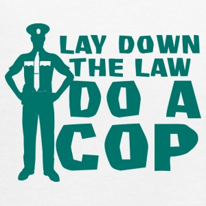 Politie: Lay Down The Law Do A Cop - Vrouwen tank top van Bella
