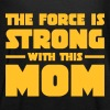 The Force Is Strong With This Mom - Women's Tank Top by Bella