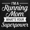I'm A Running Mom - What's Your Superpower - Women's Tank Top by Bella