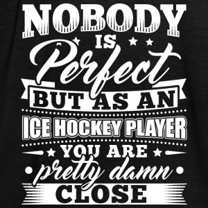 Funny Ice Hockey Icehockey Shirt Nobody Perfect - Frauen Tank Top von Bella