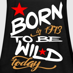 Born in 1973 to be Wild Today - Women's Tank Top by Bella