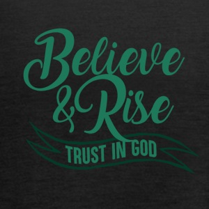 Believe and Rise - Trust in your God - Frauen Tank Top von Bella
