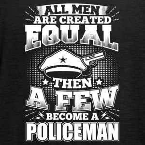 Funny Police Policeman Shirt All Men Equal - Women's Tank Top by Bella
