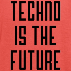 Techno is the future - Women's Tank Top by Bella