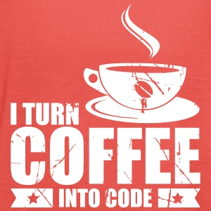 I Turn Coffee into code - Frauen Tank Top von Bella