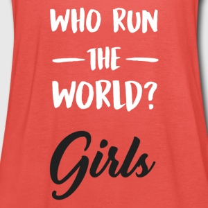 Who run the world ?. Girls. - Women's Tank Top by Bella