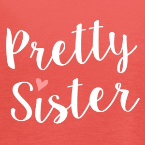 Pretty Sister - Women's Tank Top by Bella