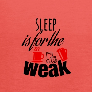 Sleep is for the weak - Women's Tank Top by Bella