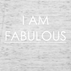I AM FABULOUS - Women's Tank Top by Bella