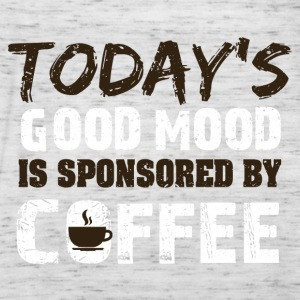 Todays goodmood is sponsorend by coffee - Women's Tank Top by Bella