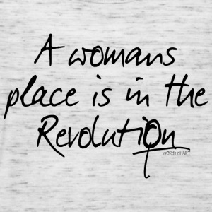 A womans place is in the Revolution - Frauen Tank Top von Bella