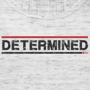 Determined - Women's Tank Top by Bella