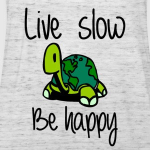 Live slow be happy - Women's Tank Top by Bella