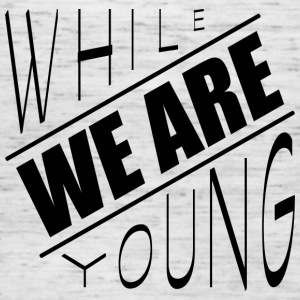 While we are young - Women's Tank Top by Bella