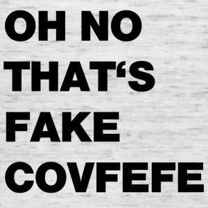 Fake covfefe - Women's Tank Top by Bella
