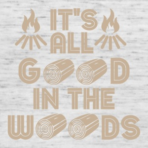 Its all Good in the Woods - Frauen Tank Top von Bella