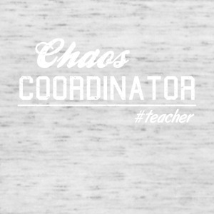 Chaos coordinator # teacher SHIRT HATRIK DESIGN - Women's Tank Top by Bella