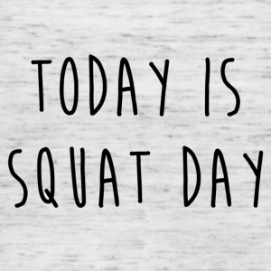 TODAY IS SQUAT DAY - Women's Tank Top by Bella
