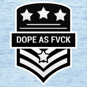 Dope As Fvck - Women's Tank Top by Bella
