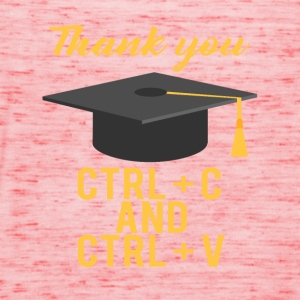 High School / Graduation: Thank you CTRL + C and CTRL - Women's Tank Top by Bella
