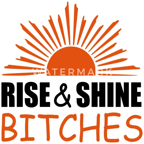 Rise And Shine Quote Water Bottle Spreadshirt
