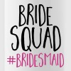 Bride Squad Bridesmaid  - Water Bottle