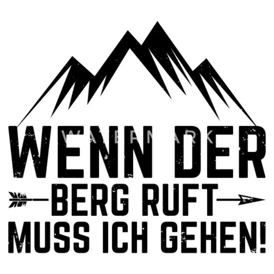 Wenn der Berg ruft dann muss ich gehen! Geschenk Idee T-Shirt für Wanderer