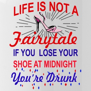 Märchen: Life Is Not A Fairytale. If You Lose Your - Trinkflasche