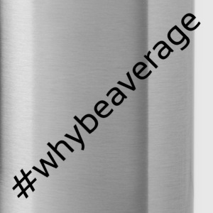 Whybeaverage black - Water Bottle