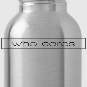 who cares - Water Bottle