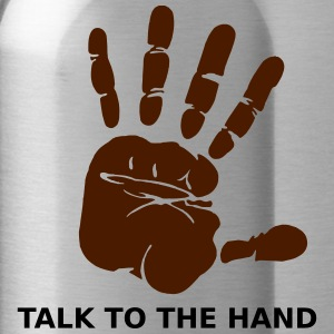 Talk to the hand - Water Bottle