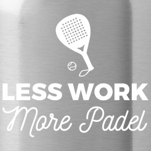Less Work, more Padel - Water Bottle