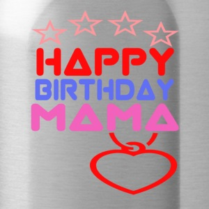 Happy Birthday Mama - Vattenflaska