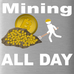 Mining Bitcoin BTC all day long White - Trinkflasche