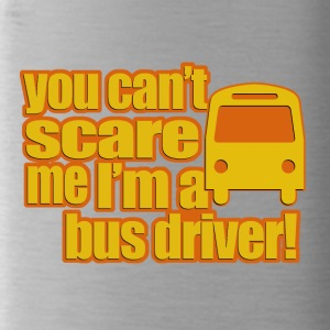 You cant scare me in a bus driver - Water Bottle