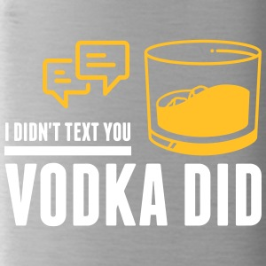 The Vodka Has Sent You A Message! - Water Bottle