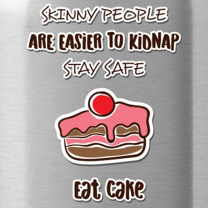Cake: Skinny People Are Easier To Kidnap. Stay - Water Bottle