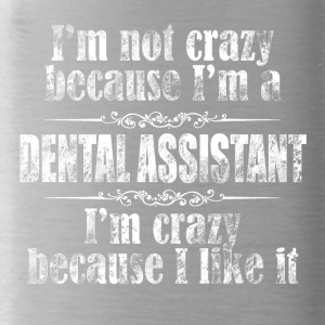 Im not crazy dental assistant - Trinkflasche