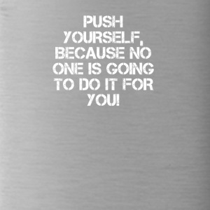 PUSH YOURSELF - Water Bottle