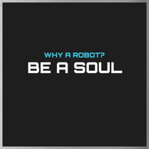Why a robot? BE IN SOUL - Water Bottle