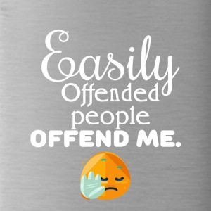 Easily offended - Trinkflasche