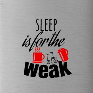 Sleep is for the weak - Water Bottle
