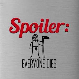 Spoiler Everyone Dies End of Story - Trinkflasche